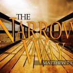 The Narrow Way Or The High Way: Are You Striving to Enter or Resting in Salvation?