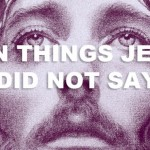 10 Things Jesus Did Not Say – A Little Humor Today